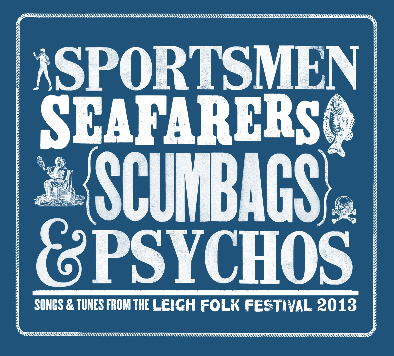 'Sportsmen, Seafarers, Scumbags & Psychos'.